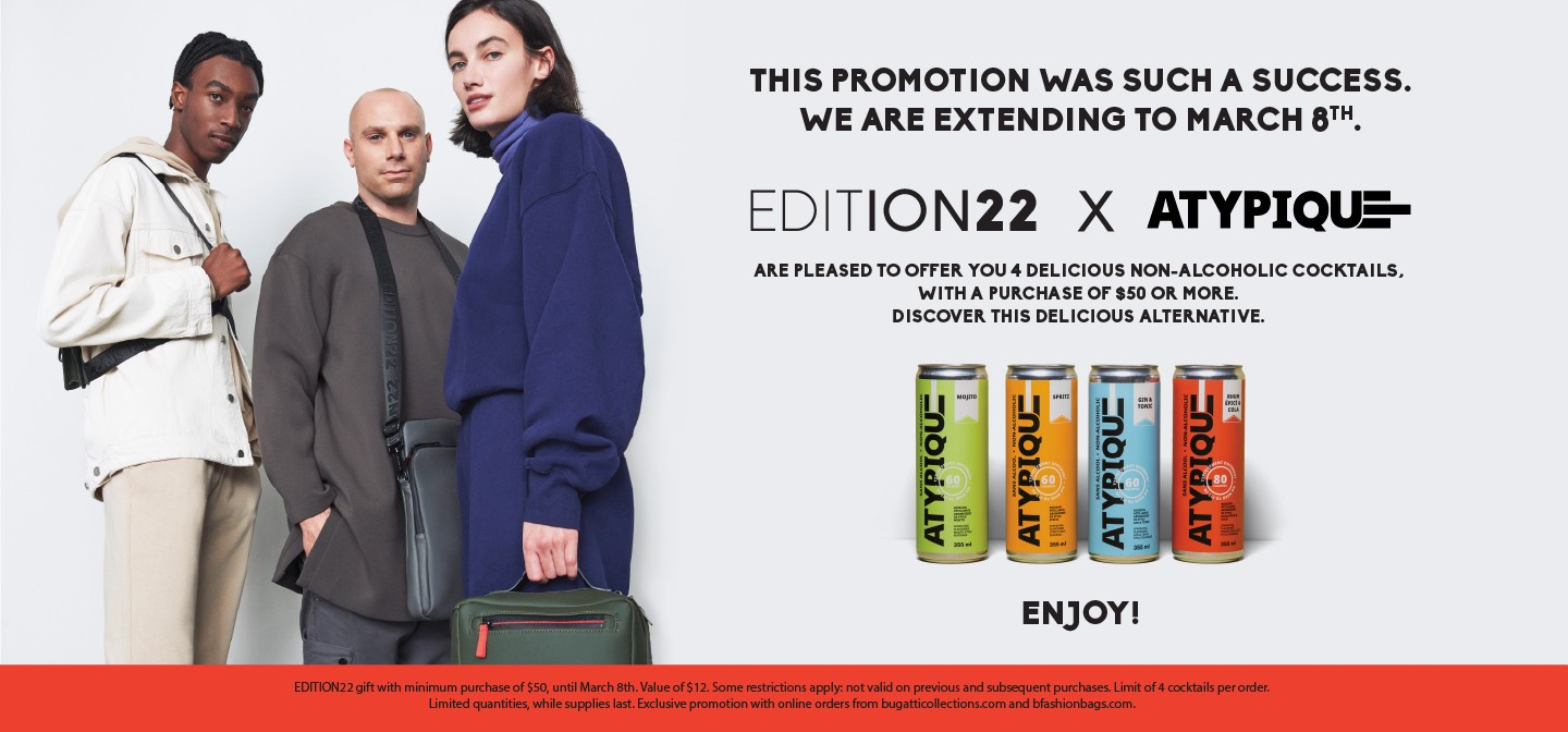 EDITION22 X ATYPIQUE - THE PROMOTION EXTENDING TO MARCH 8TH